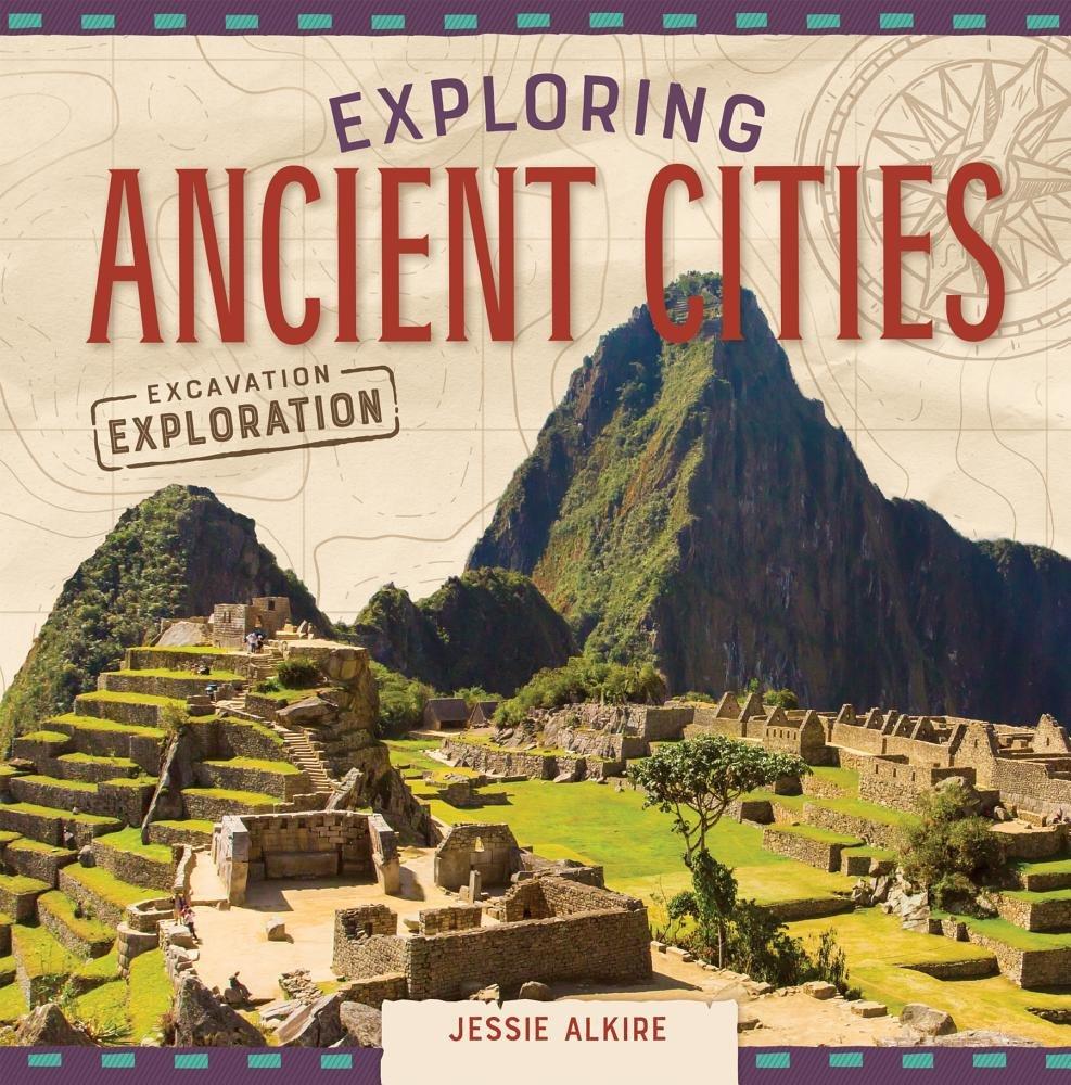 Exploring Ancient Cities (Excavation Exploration)