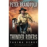 The Thunder Riders: A Western Fiction Classic (Yakima Henry)