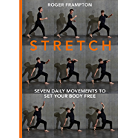 STRETCH: 7 daily movements to set your body free (English Edition)