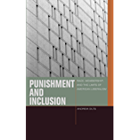 Punishment and Inclusion: Race, Membership, and the Limits of American Liberalism (Just Ideas)
