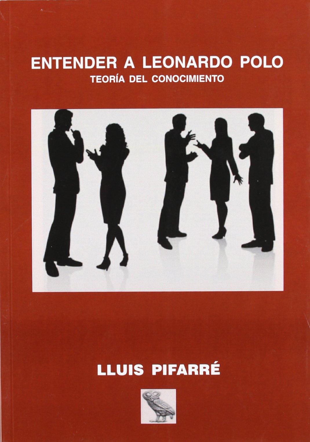 Entender a leonardo polo: Amazon.es: LLUIS PIFARRE: Libros