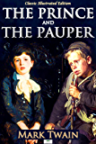 The Prince and the Pauper (Classic Illustrated Edition)