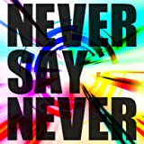 NEVER SAY NEVER 【Type-B】