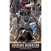 Survival Migration: Failed Governance and the Crisis of Displacement
