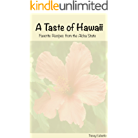 A Taste of Hawaii: Favorite Recipes from the Aloha State