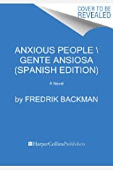 Anxious People \ Gente ansiosa (Spanish edition): A Novel Kindle Edition