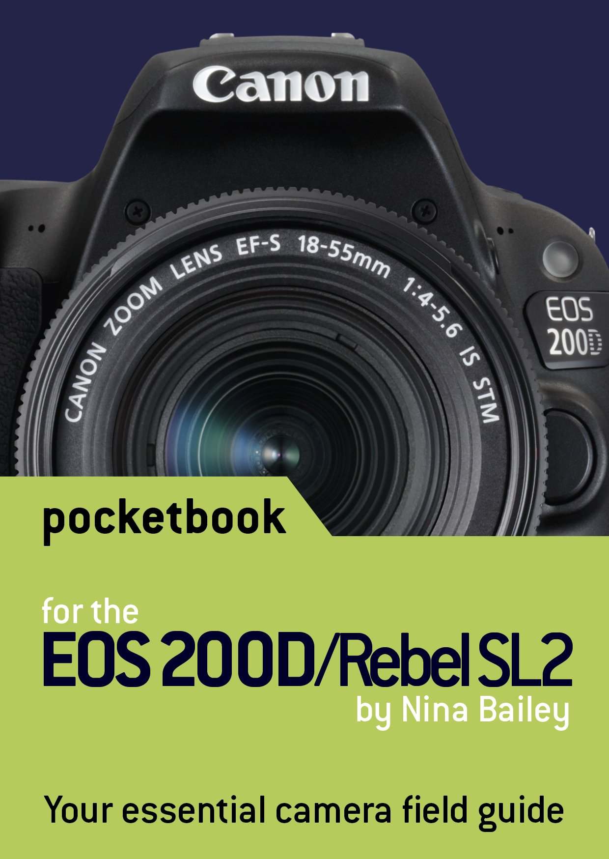 Canon EOS 200D / Rebel SL2 Pocketbook: camera field guide: Amazon ...