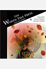 The Woven Tale Press Selected Works 2015 & Empty Spaces Project Exhibit Paperback