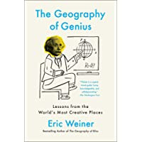 The Geography of Genius: Lessons from the World's Most Creative Places