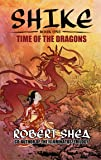 SHIKE (Book One) Time Of The Dragons: 01