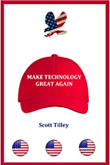 Make Technology Great Again (Technology Today Book 7) Kindle Edition