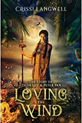 Loving the Wind: The Story of Tiger Lily & Peter Pan Paperback
