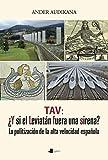 TAV: ¿Y si el Leviatán fuera una sirena? (Ensayo y Testimonio)