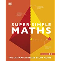 Super Simple Maths: The Ultimate Bitesize Study Guide