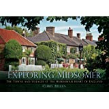 Exploring Midsomer: The Towns and Villages at the Murderous Heart of England