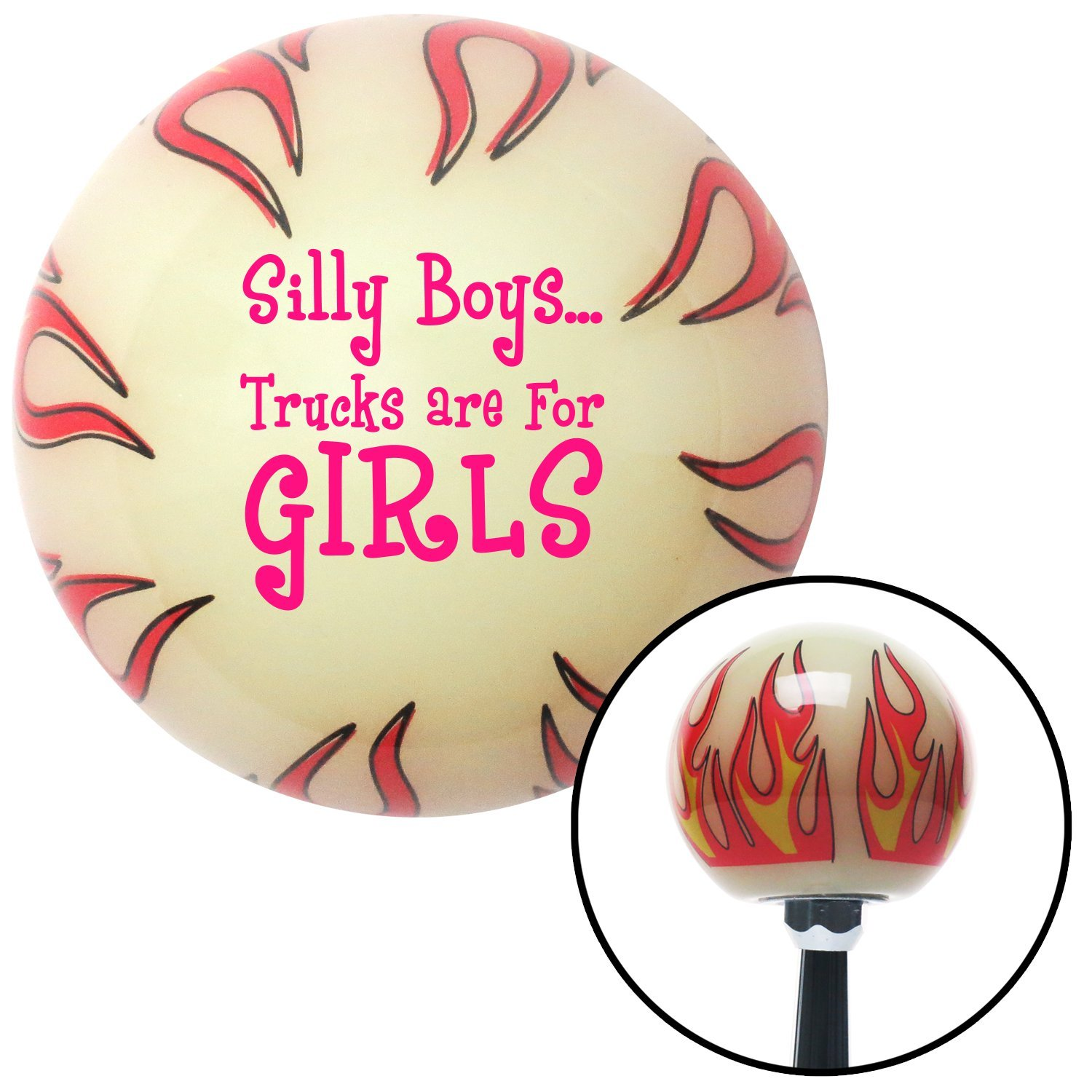 Pink Silly Boys.Trucks are for Girls American Shifter 28853 White Flame Shift Knob