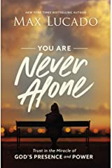 You Are Never Alone: Trust in the Miracle of God's Presence and Power Kindle Edition