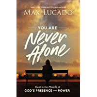 You Are Never Alone: Trust in the Miracle of God's Presence and Power (English Edition)