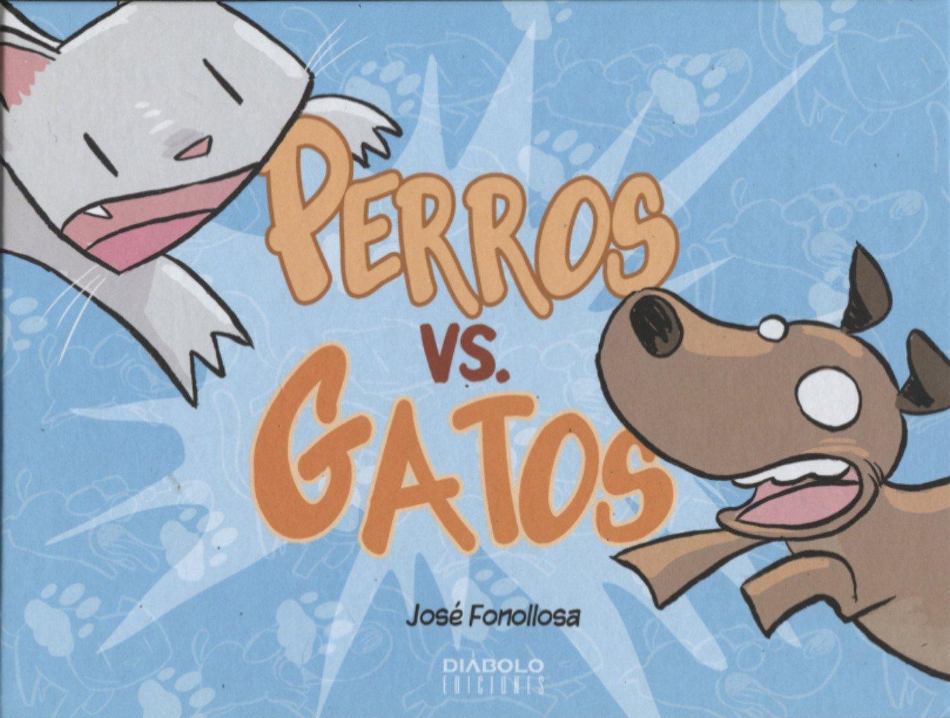 PERROS VS. GATOS (Spanish) Hardcover – 2018