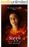 Sizzle: Part 1: An Alternate Universe Reverse Harem Urban Fantasy Serial