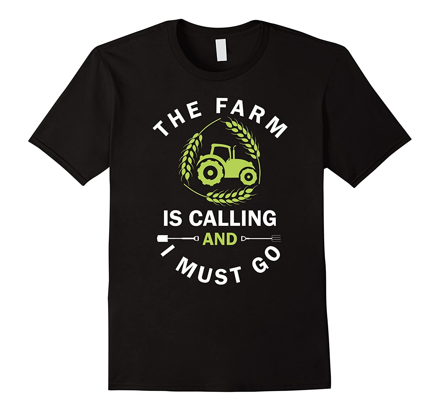 Farmer Funny t shirt The Farm Is Calling And I Must Go-TJ