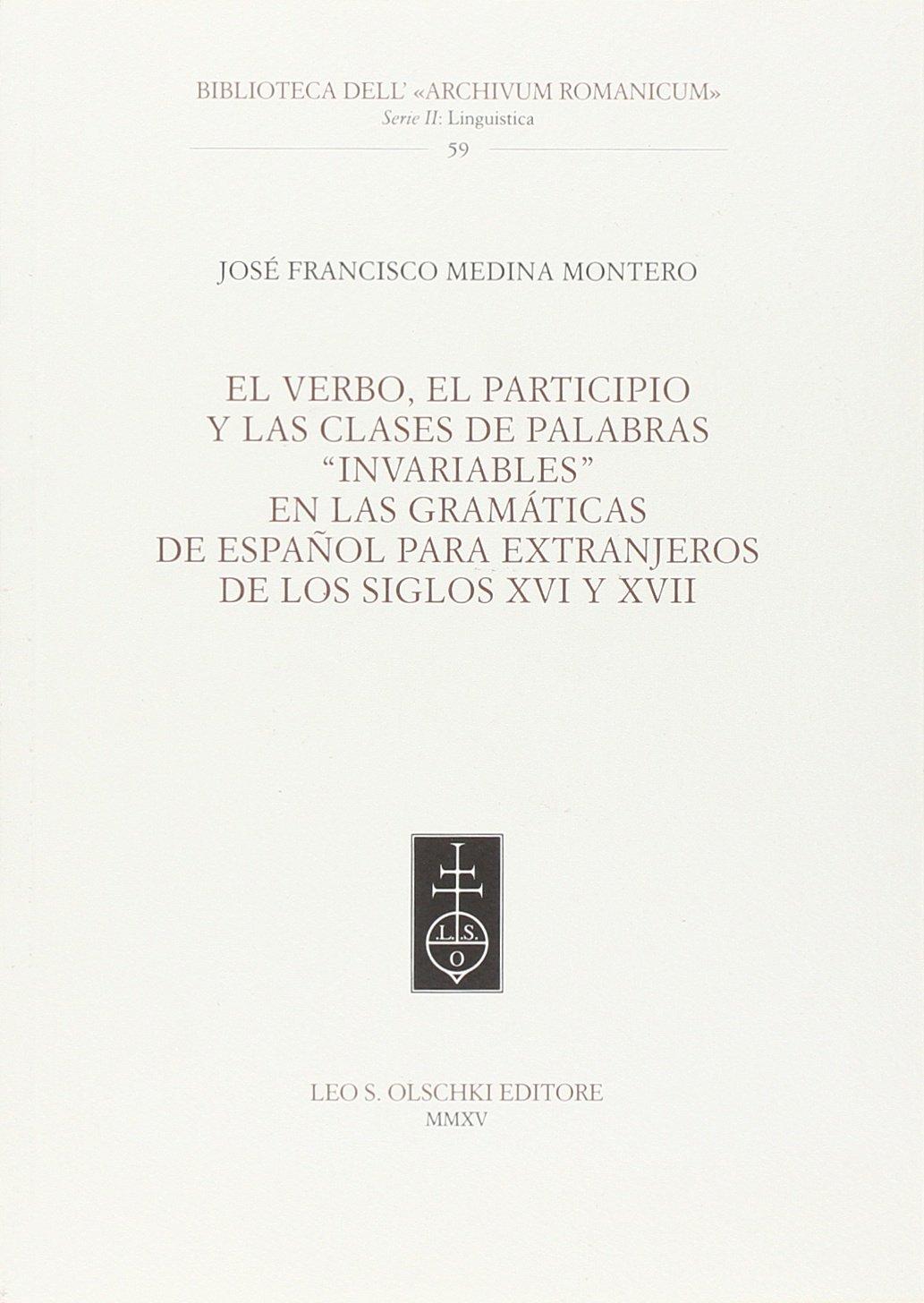 """Download Verbo, el participio y las clases de palabras """"invariables"""" en las gramáticas de español para extranjeros de los siglos XVI y XVII (El). pdf epub"""