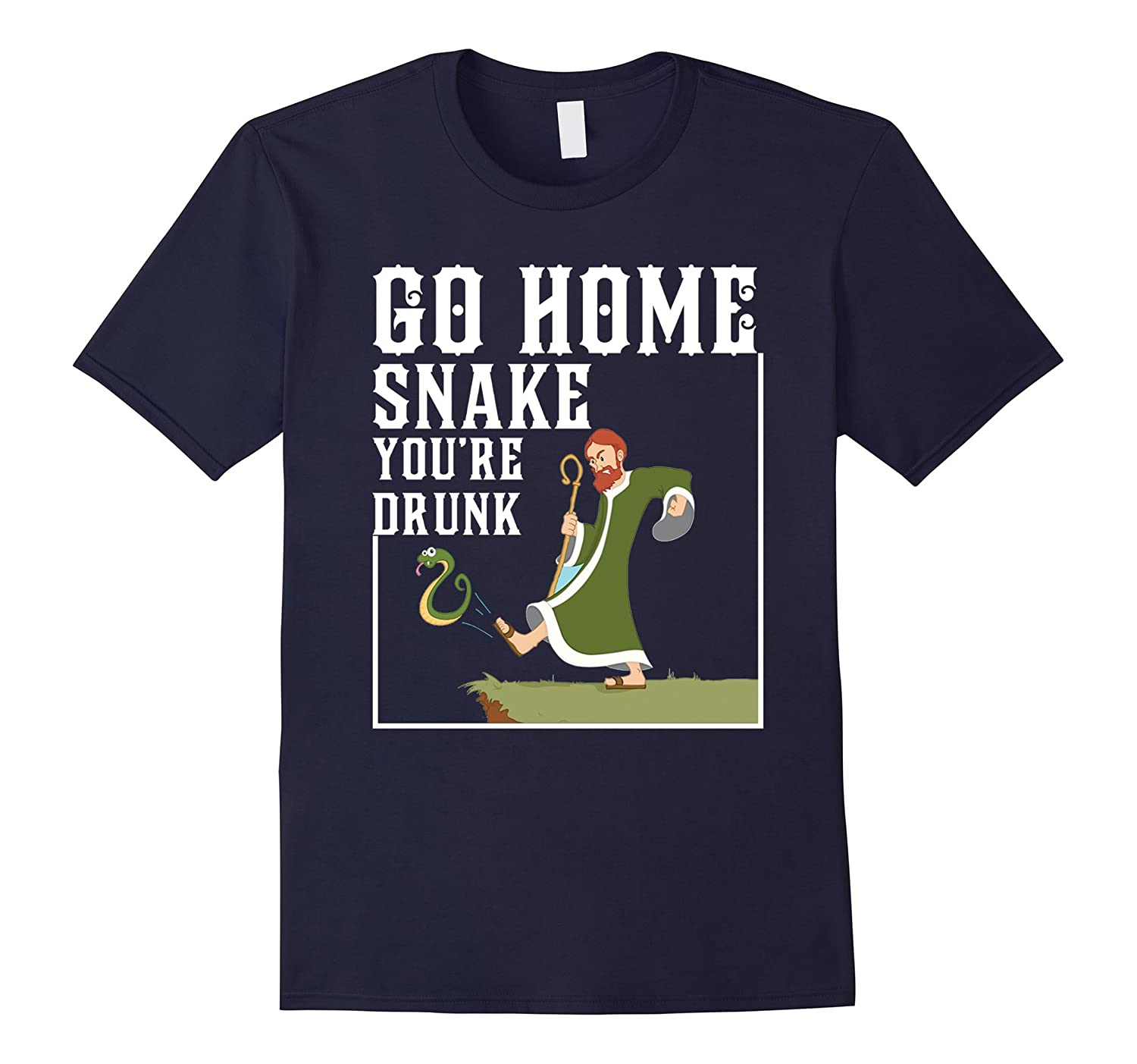 Go home sname youre drunk T Shirt-TD