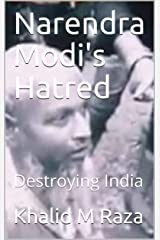 Narendra Modi's Hatred: Destroying India Kindle Edition