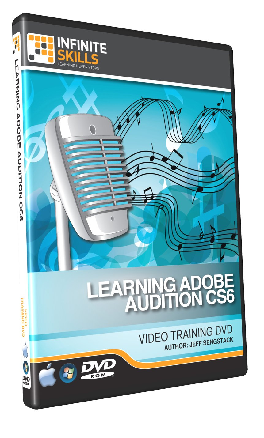 Learning Adobe Audition CS6 - Training DVD - Tutorial Video by Infiniteskills