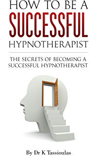 Setting Up A Successful Hypnosis Business How To Create And Run A