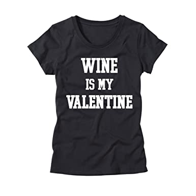 d6e8d69d8 Amazon.com: HGOS Wine is My Valentine Womens T-Shirt - Funny Valentine's  Day Shirt - Singles Tee: Clothing
