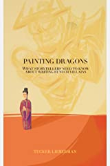 Painting Dragons: What Storytellers Need to Know About Writing Eunuch Villains Kindle Edition