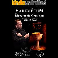 Vademecum del Director de Orquesta del Siglo XXI: