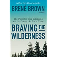 Image for Braving the Wilderness: The Quest for True Belonging and the Courage to Stand Alone