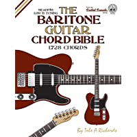The Baritone Guitar Chord Bible: Low B Tuning