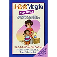 1-2-3 Magia Para Ninos: Ayudando a Sus Hijos a Entender Las Nuevas Reglas (Advice on Parenting)