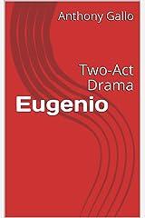 Eugenio:  Two-Act Drama Kindle Edition