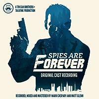 Spies Are Forever (Original Cast Recording)