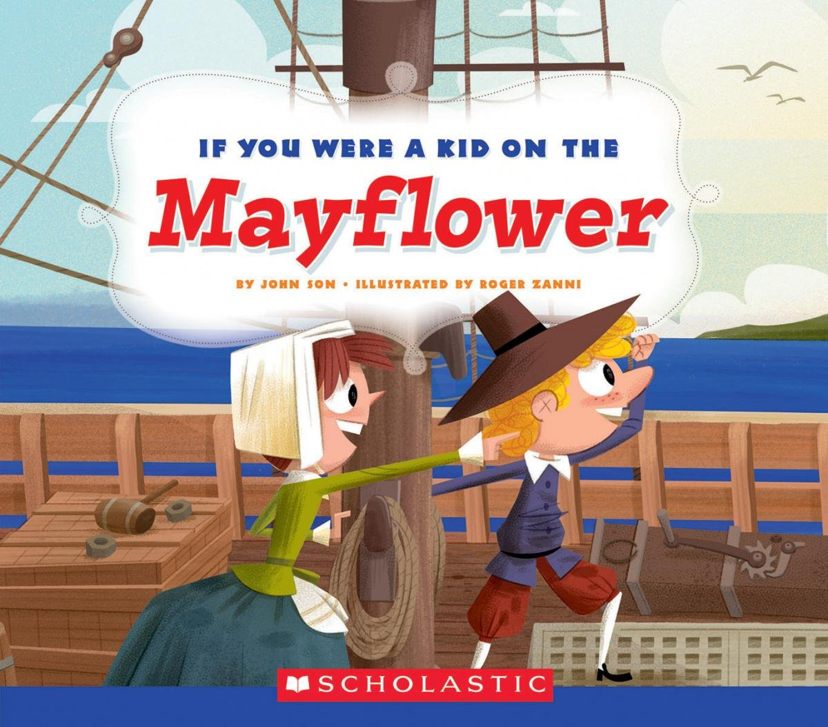 If You Were A Kid On The Mayflower If You Were A Kid Son John