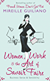 Women, Work, and the Art of Savoir Faire: Business Sense & Sensibility (English Edition)