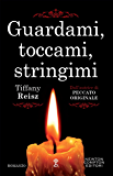 Guardami, toccami, stringimi (Peccato originale Vol. 5)