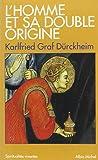 Homme Et Sa Double Origine (L') (Collections Spiritualites)