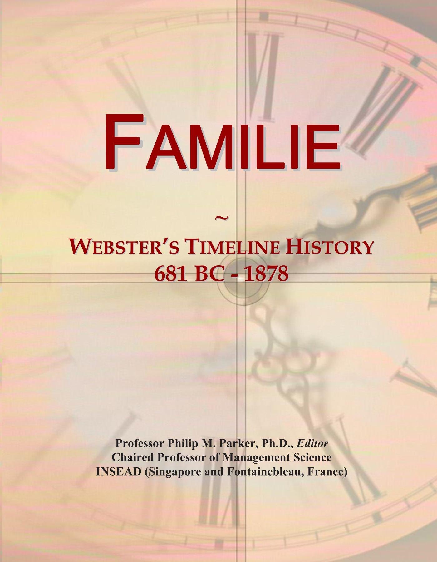 Download Familie: Webster's Timeline History, 681 BC - 1878 PDF