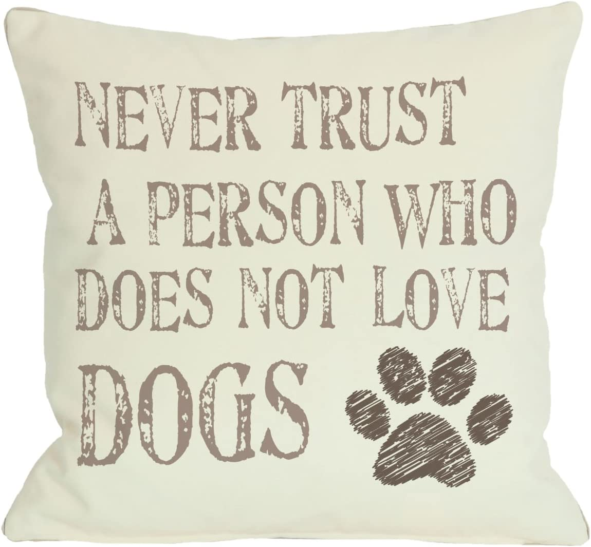 One Bella Casa Never Trust a Person Who Does Not Love Dogs Pillow, 18 by 18-Inch