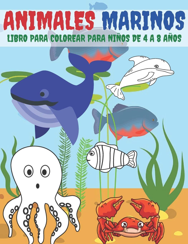 Animales Marinos Libro Para Colorear Para Niños De 4 A 8 Años Spanish Edition Libro Para Colorear Kr 9798697739105 Books