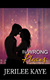 All the Wrong Places: Sometimes Destiny likes to play... (Destiny's Games Book 2)