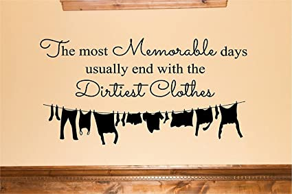 The most memorable days usually end with the dirtiest clothes with clothesline decal vinyl wall