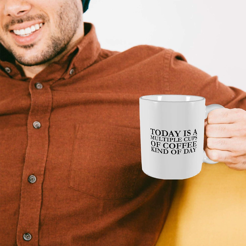 Funny Gift for Women /& Men Funny Coffee Mug /& Tea Mug Multiple Cups of Coffee Kind of Day 11 oz. White Ceramic Mug Fun Mugs