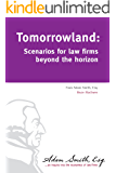 Tomorrowland: Scenarios for law firms beyond the horizon (English Edition)