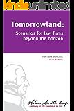 Tomorrowland: Scenarios for law firms beyond the horizon